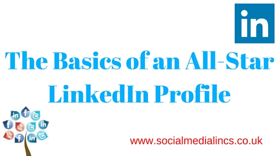 Basics of an All-Star LinkedIn Profile