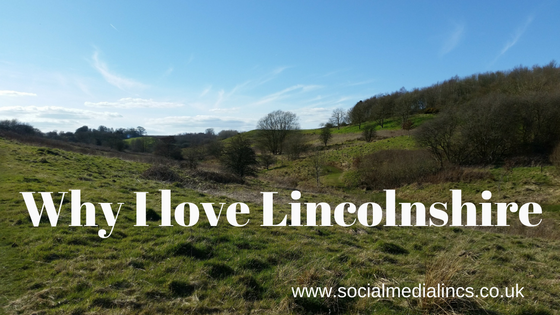 why I love Lincolnshire